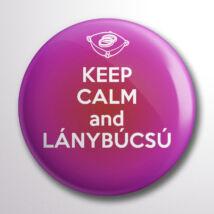 Keep calm and lánybúcsú kitűző ba42c7ba97