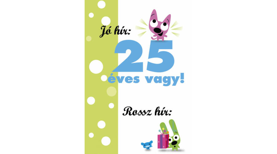 25 születésnapi képeslapok 25. szülinapi vicces képeslap, Nicol Party Kellék Bolt 25 születésnapi képeslapok